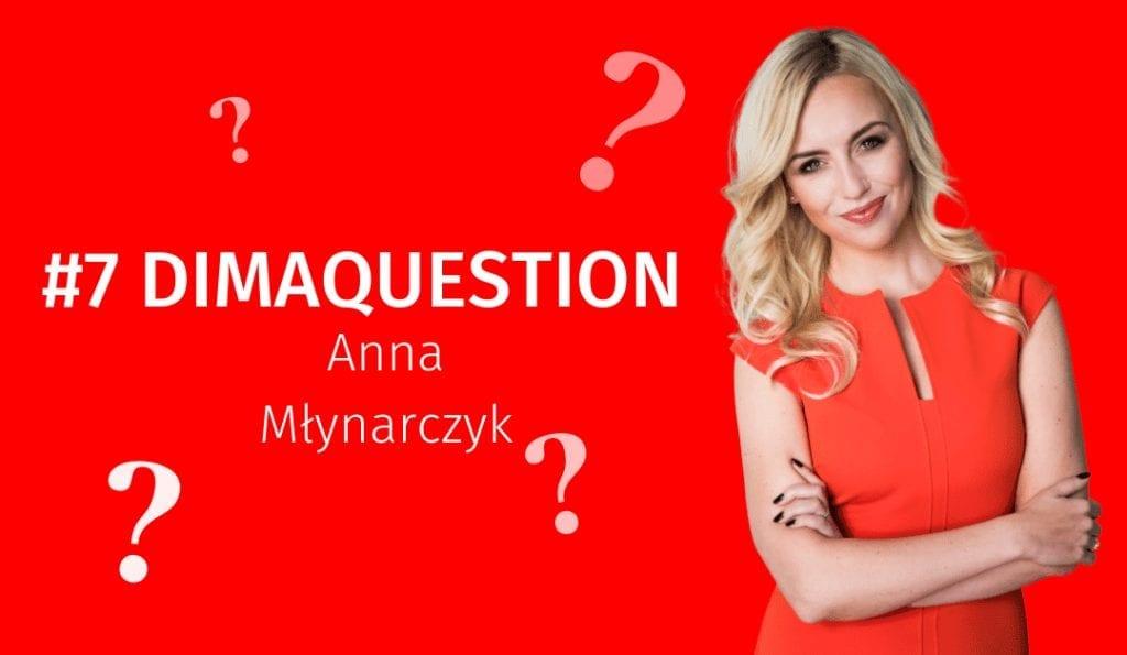 #7 DIMAQuestion: Anna Młynarczyk