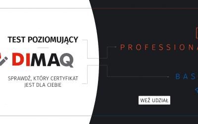 A Ty jaką masz wiedzę z digital marketingu? Premiera testu poziomującego DIMAQ.
