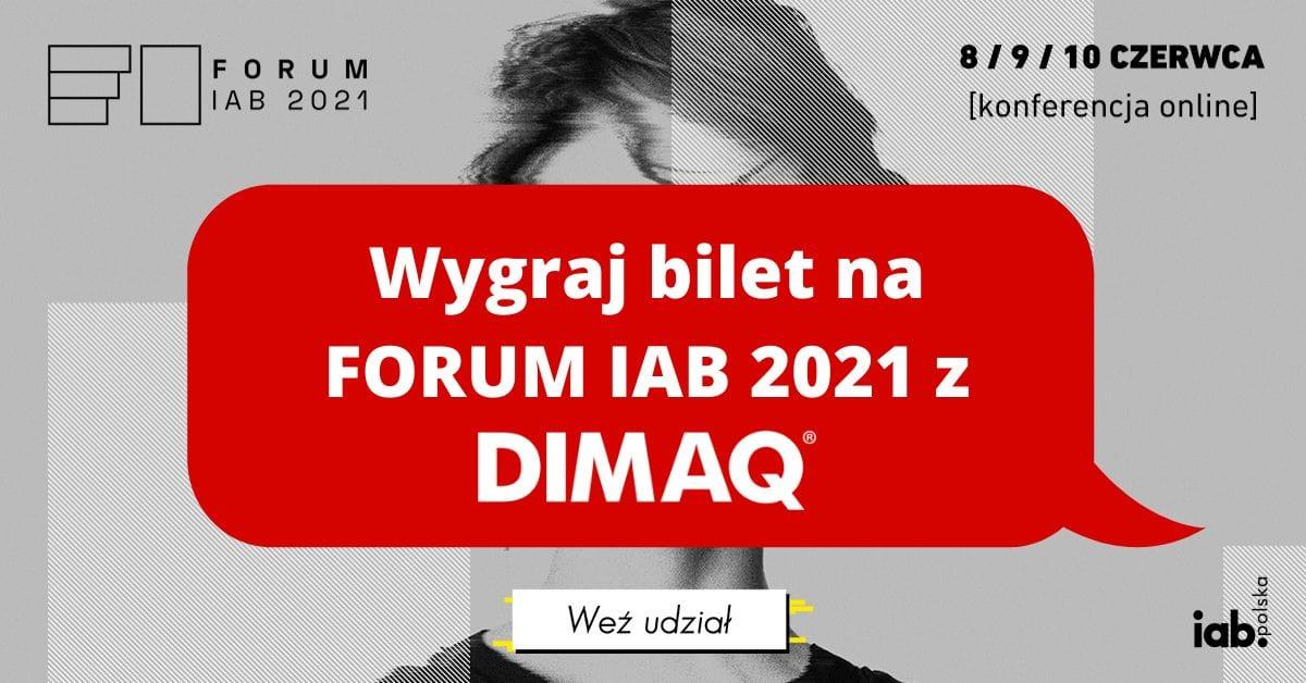 Wygraj bilet na FORUM IAB 2021 z DIMAQ!