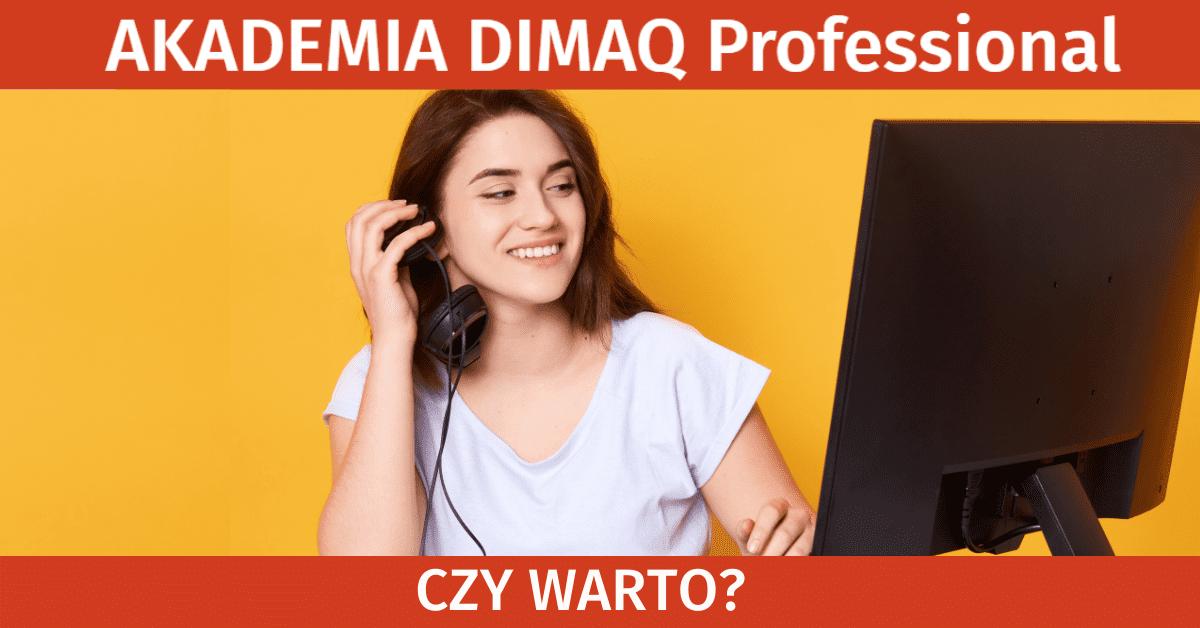 Czy warto wziąć udział w Akademii DIMAQ Professional? Tak – i zaraz dowiecie się dlaczego